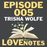 Episode 005 – Trisha Wolfe talks writing process