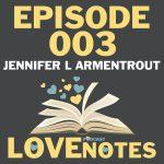 Episode 003 – Jennifer L Armentrout tells her origin story