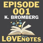 Episode 001 – K. Bromberg talks adapting books to Screen and what it takes to be an author