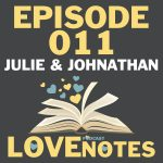 Episode 011 – Julie and Johnathan wrap up Season One