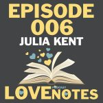 Episode 006 – Julia Kent talks co-authoring and switching genres